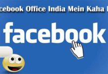 Facebook Office India Mein Kaha Hai