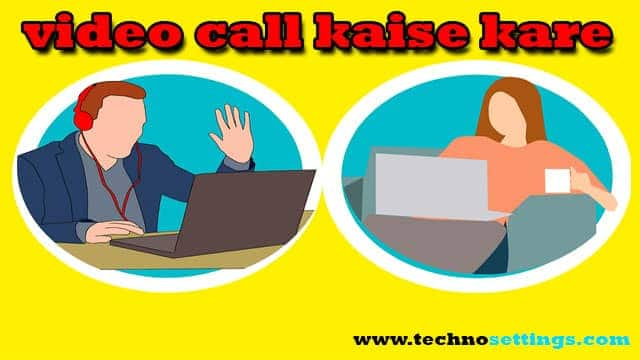 Video Call Kaise Kare Laptop Aur Desktop Me