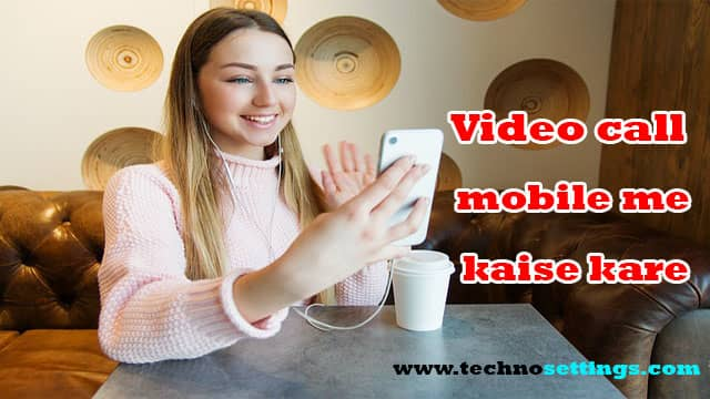 video call mobile me kaise karte hai